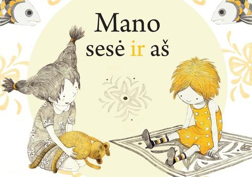 """Knyga """"Mano sesė ir aš"""" apie Saulę ir Godą - gali būti tavo!"""