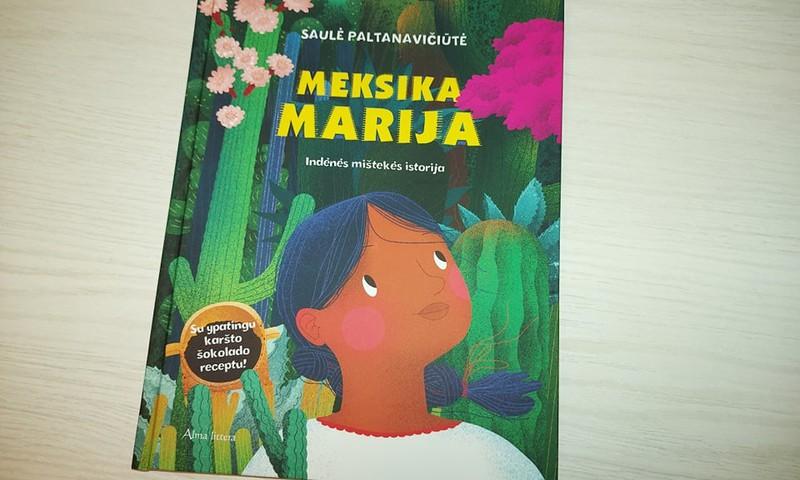 """Apie Saulės Paltanavičiūtės knygą vaikams """"Meksika Marija"""""""