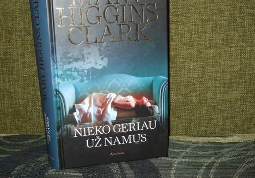 Recenzija: Mary Higgins Clark  NIEKO GERIAU UŽ NAMUS