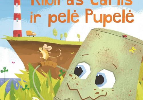 """Laimėkite knygą """"Kibiras Čarlis ir pelė Pupelė"""""""