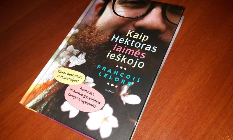 """Apie Francois Lelord knygą """"Kaip Hektoras laimės ieškojo"""""""