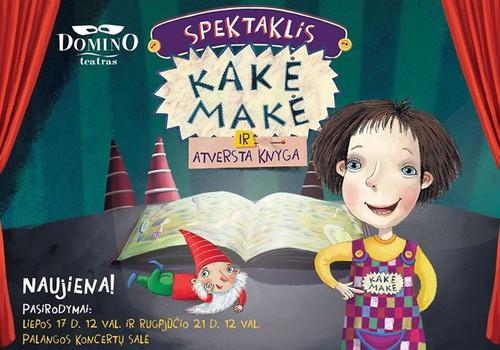 """Laimėk kvietimus į žaismingą spektaklį """"Kakė Makė ir atversta knyga""""!!!"""
