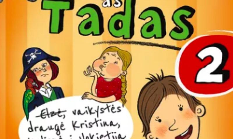 """Kam atitenka knyga """"Labas, aš Tadas- 2"""""""
