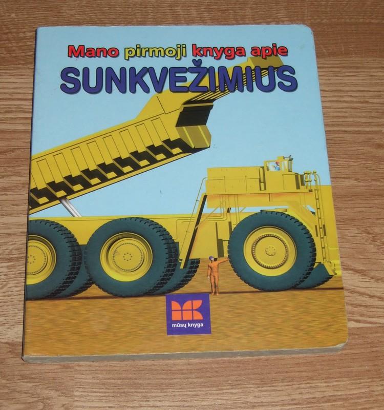 """""""Mano pirmoji knyga apie sunkvežimius"""""""