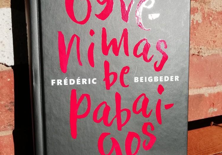 """Knygos """"Gyvenimas be pabaigos"""" apžvalga ir padėka"""