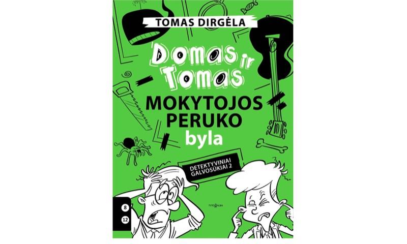"""Kas laimi knygą """"Domas ir Tomas. Mokytojos peruko byla""""?"""