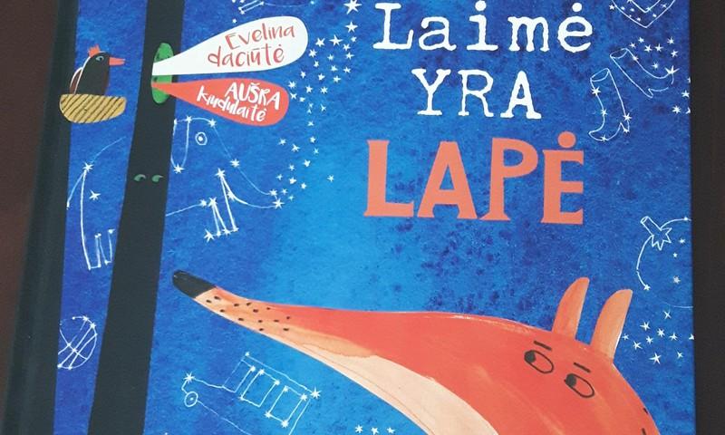 """Knyga """"Laimė yra lapė""""  - nuoširdi ir tikra"""
