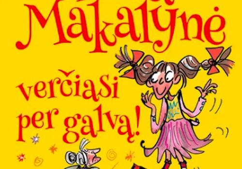 """Nuotaikingą knygą """"Marta Makalynė verčiasi per galvą!"""" laimi.."""