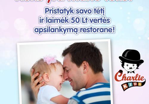 Sveikiname visus TĖČIUS su jų diena ir primename apie Konkursą! Pristatykite mums savo nuostabiausius tėčius!