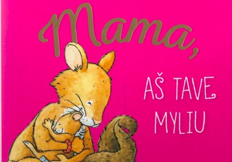 """Mamų eilės apie meilę arba kas laimi knygutę """"Mama, aš tave myliu"""""""