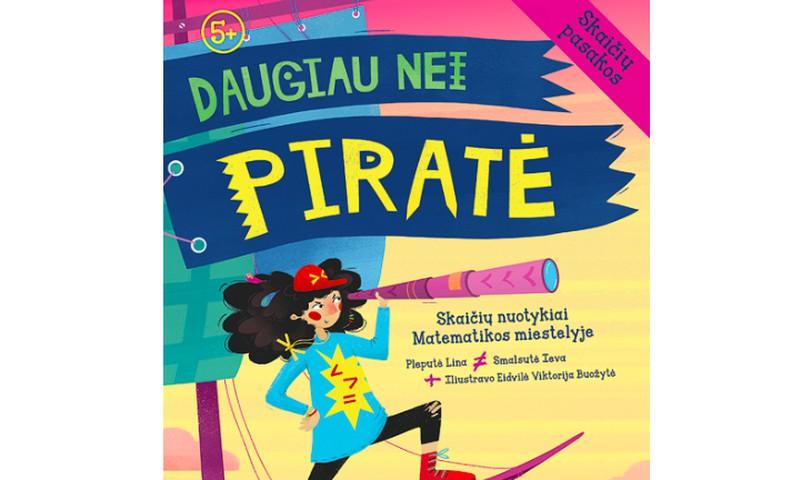 """Knyga  """"Daugiau nei piratė. Skaičių pasakos"""" keliauja pas..."""