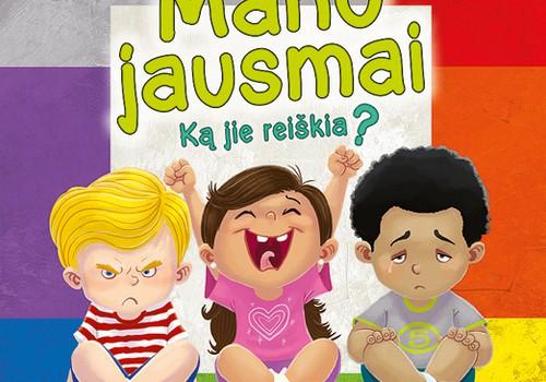 """Papasakok, kaip kalbiesi su vaiku apie jausmus ir laimėk knygą """"Mano jausmai. Ką jie reiškia?"""""""