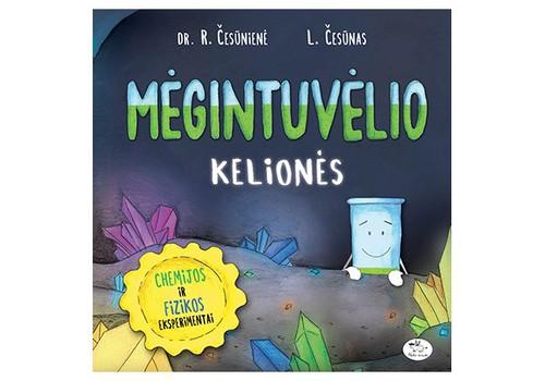 """KONKURSAS: """"Mėgintuvėlio kelionės"""" - knyga vaikams, kurie mėgsta eksperimentus"""