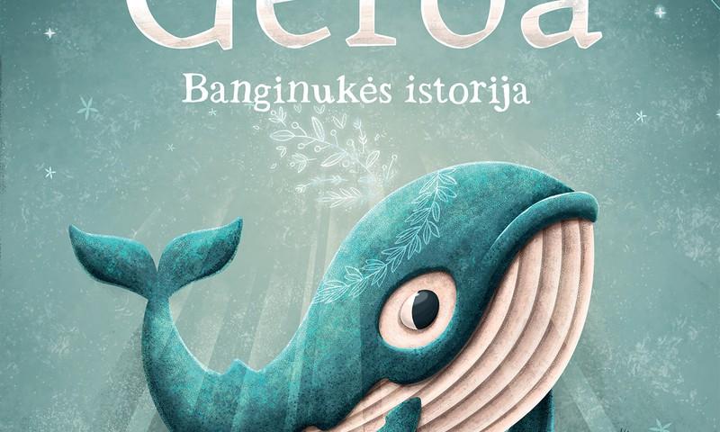 """Knyga """"Gerda. Banginukės istorija"""" gali būti tavo..."""